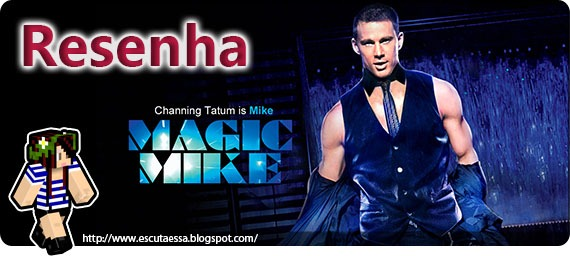Banner Resenha - Magic Mike