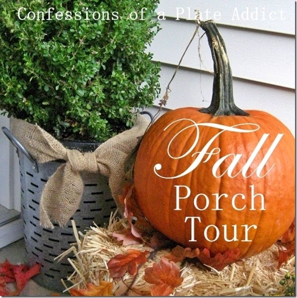 CONFESSIONS OF A PLATE ADDICT Fall Porch Tour