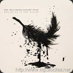 Dillinger_Escape_Plan_-_One_of_Us_is_the_Killer