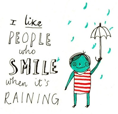 smile even when it's raining