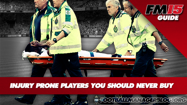 15 Injury Prone Players You Should NEVER Buy in Football Manager 2015