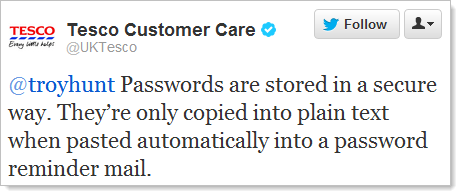 @troyhunt Passwords are stored in a secure way. They're only copied into plain text when pasted automatically into a password reminder mail.
