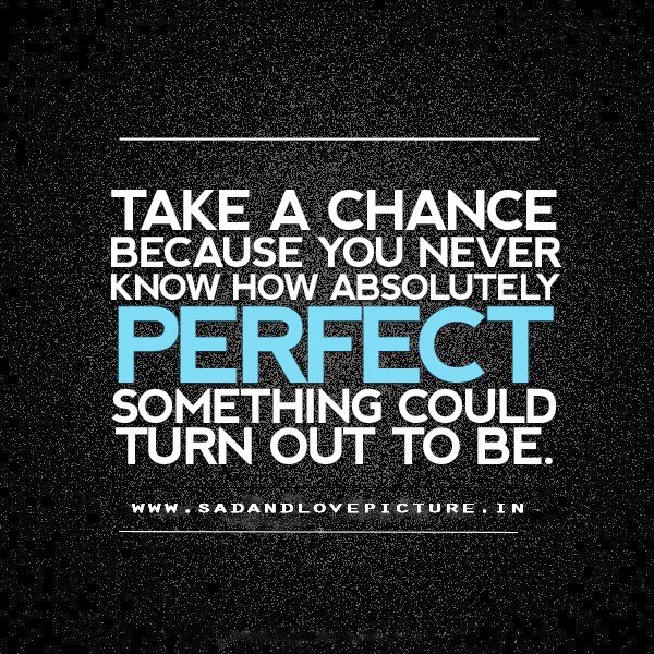 quotes about taking chances - photo #15