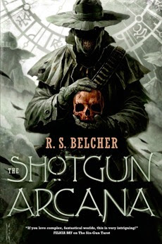 The Shotgun Arcana - R.S. Belcher