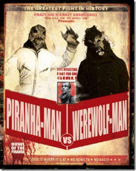 piranha-man vs werewolf-man