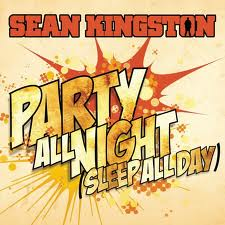 Party All Night (Sleep All Day) – Sean Kingston