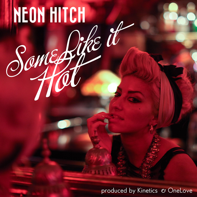 Neon-Hitch-Some-Like-It-Hot-2013-1500x1500