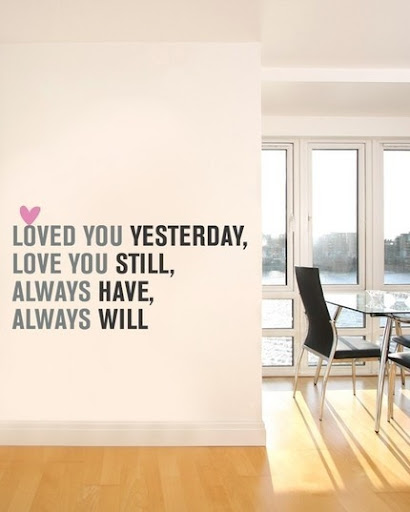 loved_you_yesterday_love_you_still_always_have_always_will_quote