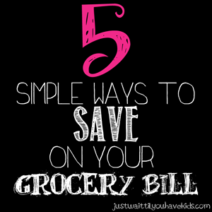5 Simple Ways to Save Money on your Grocery Bill