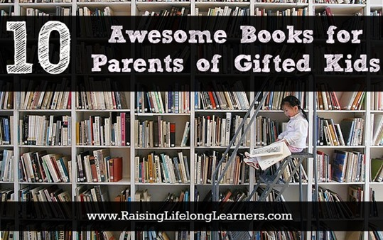 10 Awesome Books for Parents of Gifted Kids