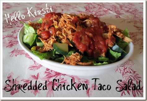Hello-Kirsti-Shredded-Chicken-Taco-Salad