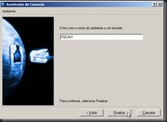 dbAcces : Assistententes : Assistente de Conexão : ODBC (Generic) : Entre com o Ambiente a ser Testado : Finalizar