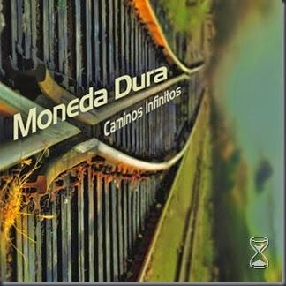Moneda Dura - Caminos Infinitos