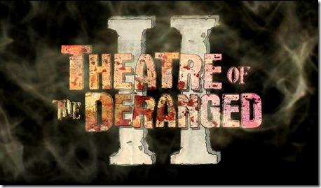 theatreofthederangedii
