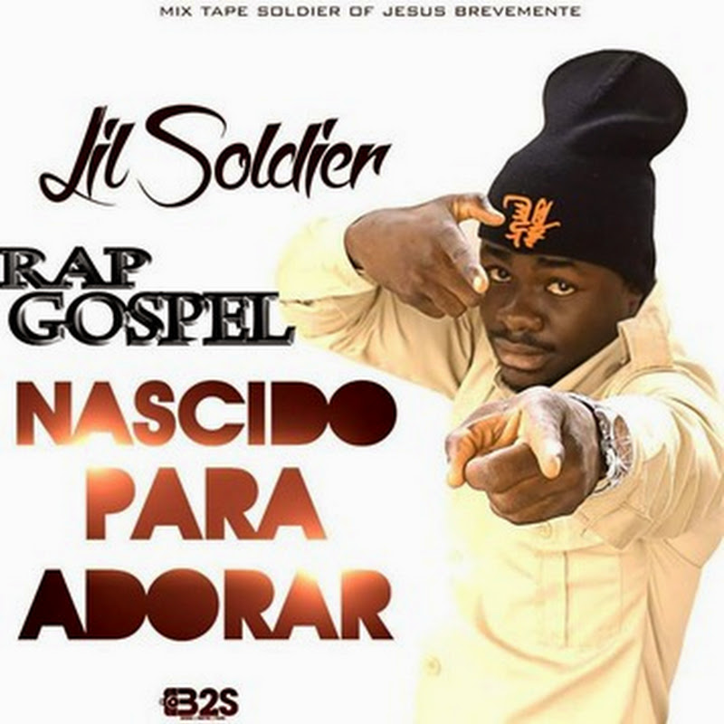 Lil Soldier–Nascido Para Adorar (Rap Gospel 2k14) [Download]