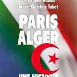 «Paris-Alger», une histoire passionnelle»: Un livre-révélation» qui sortira demain en France
