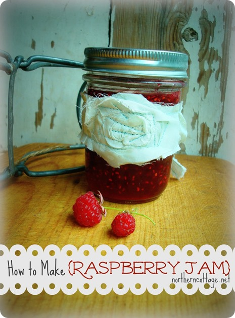 {Northern Cottage} - How to Make RASPBERRY JAM!!