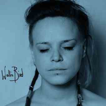 Wallis Bird – Wallis Bird [Deluxe Edition] (2012)