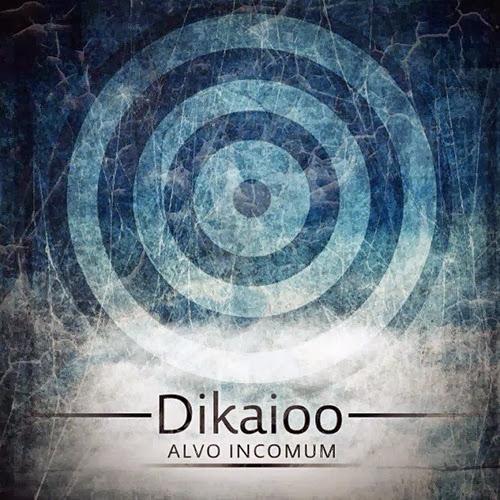 Dikaioo - Alvo Incomum