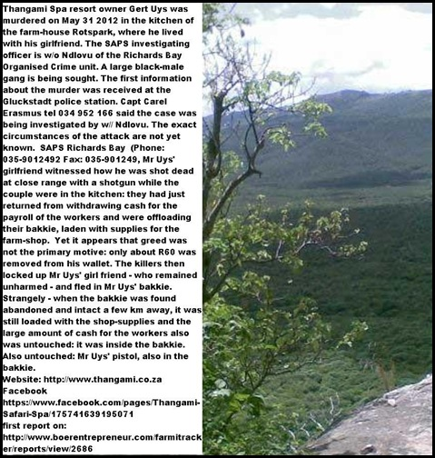 UYS GERT owner of Thangami Safari Spa resort near Vryheid KZN murdered May 31 2012 nothing much of value stolen girlfriend survives and is witness