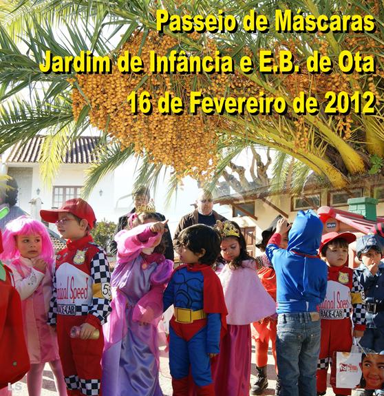 Passeio de mascaras - J. Infancia e E.B. de Ota - 16.02.12
