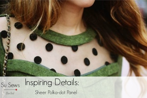 Su Sews So So Inspiring Details Sheer Polka Dot Panel