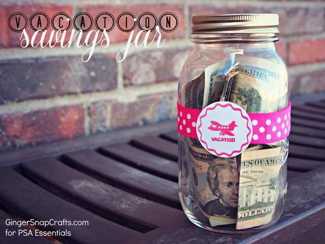vacation savings jar from Ginger Snap Crafts