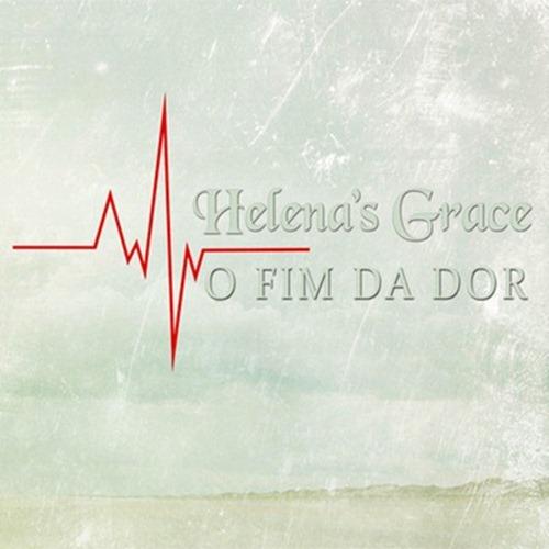 Helena's Grace - O Fim da Dor (EP)2012