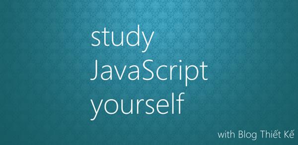 tự học javascript cùng blog thiết kế