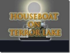 houseboatonterrorlake