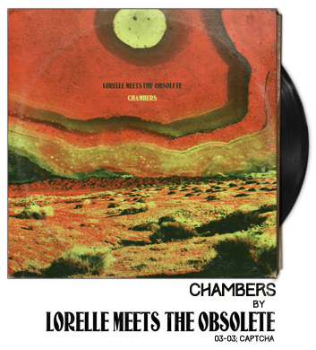 Chambers by Lorelle Meets the Obsolete