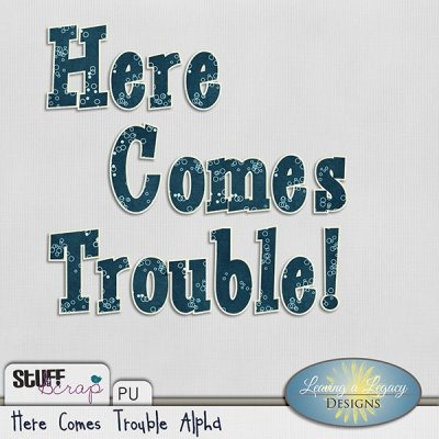 Here Comes Trouble - Alpha (STS)