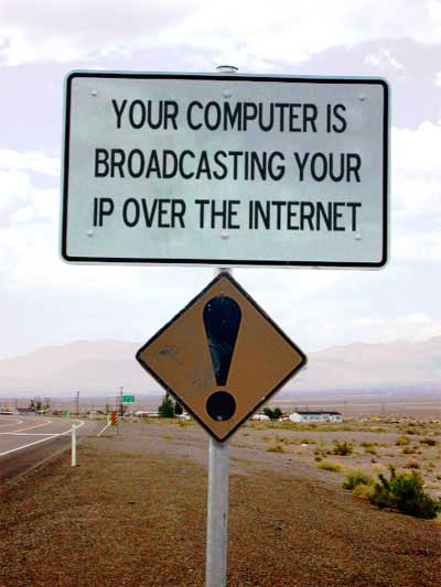 "Street sign ""Your computer is broadcasting your IP over the Internet"""