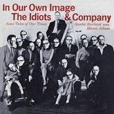 Idiots & Company - In Our Own Image 1961