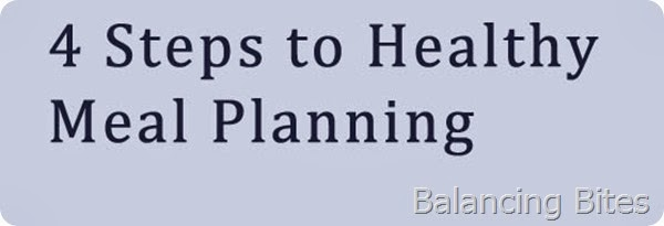 Balancing Bites - 4 Steps To Healthy Meal Planning