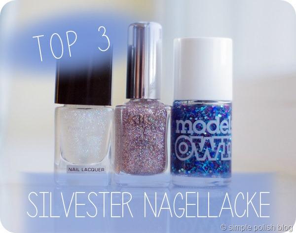 Top 3 Silvester Nagellacke
