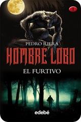 Hombre Lobo I. El Furtivo, de Pedro Riera