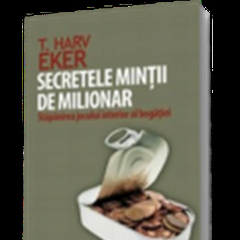 Secretele Mintii de Milionar – T. Harv Eker citește online gratis (full pdf)