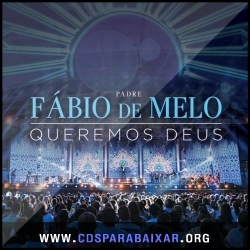 CD Padre Fábio de Melo - Queremos Deus (2013), Baixar Cds, Download, Cds Completos