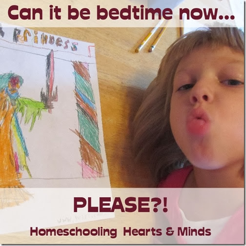 There are days when I just wish it would hurry up and be bedtime.  Yes, we all have our less than stellar moments.