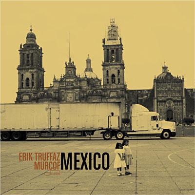 Erik Truffaz — Rendez-Vous (CD3) © 2008 - Mexico (Featuring Murcof).jpg
