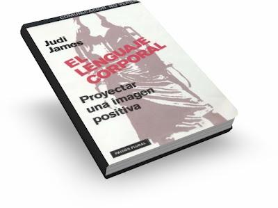 EL LENGUAJE CORPORAL, Judi James [ Libro ] – Una guía práctica para proyectar una imagen positiva, por medio de la comunicación no verbal
