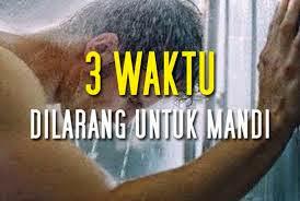 3 WAKTU DILARANG MANDI