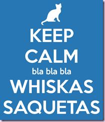 keep-calm-bla-bla-bla-whiskas-saquetas