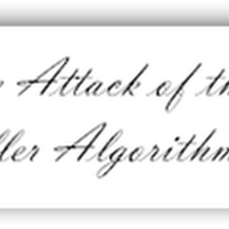 Attack of the Killer Algorithms! Digest & Links for All Chapters–Read About Math and Crafty Formulas Running on Servers 24/7 Making Life Impacting Decisions About You– Updated