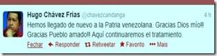 Chavez anunciou no Twiter o regresso à Venezuela.Fev. 2013