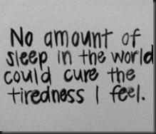 dreams,feel,inspirational,sad,sayings,sleep,sleepy,text,tired,tiredness,words-0054158701b2717123d9d646e455eb27_m