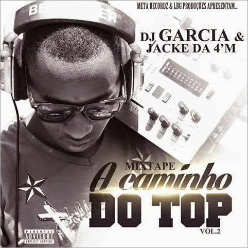 Mixtape A Caminho do Top Vol2 by Dj Garcia Lado A (2014)