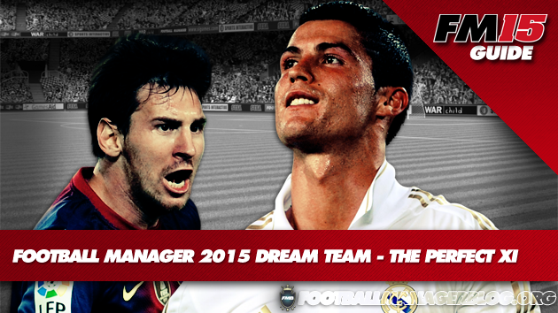 Football Manager 2015 Dream Team - Perfect XI