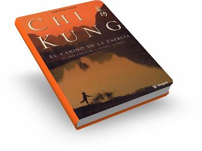 CHI KUNG, El Camino De la Energía [ Libro ] – El arte chino de la fuerza interna. Potenciar la forma fisica, la claridad mental, la fuerza y la vitalidad